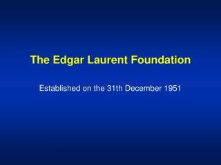 The Edgar Laurent Foundation