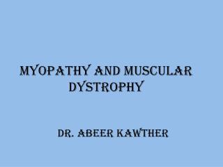 Myopathy and muscular dystrophy