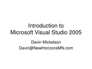 Introduction to  Microsoft Visual Studio 2005