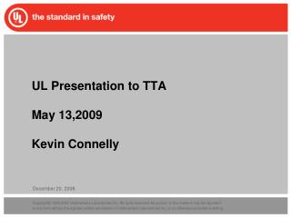 UL Presentation to TTA May 13,2009 Kevin Connelly