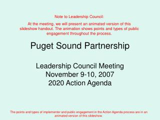 Puget Sound Partnership Leadership Council Meeting November 9-10, 2007 2020 Action Agenda