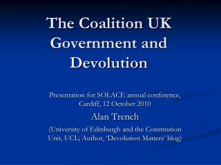 The Coalition UK Government and Devolution