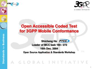 Open Accessible Coded Test for 3GPP Mobile Conformance