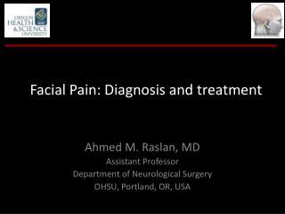 Facial Pain: Diagnosis and treatment
