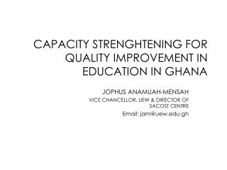 CAPACITY STRENGHTENING FOR QUALITY IMPROVEMENT IN EDUCATION IN GHANA