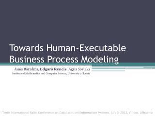 Towards Human-Executable Business Process Modeling