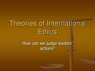 Theories of International Ethics