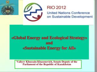 « Global Energy and Ecological Strategy »  and « Sustainable Energy for All »