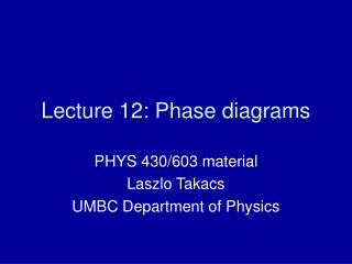 Lecture 12: Phase diagrams