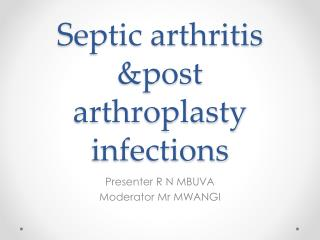 Septic arthritis &post arthroplasty infections