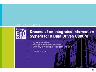 Dreams of an Integrated Information System for a Data Driven Culture