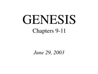 GENESIS Chapters 9-11