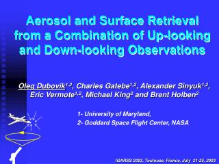 Aerosol and Surface Retrieval from a Combination of Up-looking and Down-looking Observations