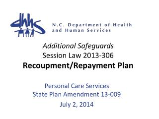 Additional Safeguards Session Law 2013-306 Recoupment/Repayment Plan