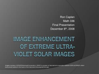 Image enhancement of Extreme Ultra-Violet Solar Images