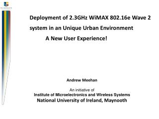 Deployment of 2.3GHz WiMAX 802.16e Wave 2 system in an Unique Urban Environment