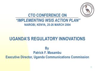"CTO CONFERENCE ON ""IMPLEMENTING WSIS ACTION PLAN"" NAIROBI, KENYA, 25-26 MARCH 2004"