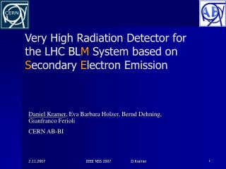 Very High Radiation Detector for the LHC  BL M  System based on S econdary  E lectron Emission