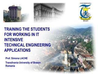 TRAINING THE STUDENTS FOR WORKING IN IT INTENSIVE  TECHNICAL ENGINEERING APPLICATIONS