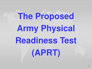The Proposed  Army Physical Readiness Test (APRT)