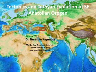 Tectonics and  Tethyan  Evolution of SE Anatolian  Orogen