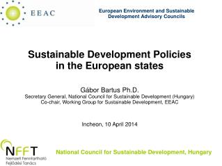 Sustainable Development Policies in the European states   Gábor Bartus Ph.D.