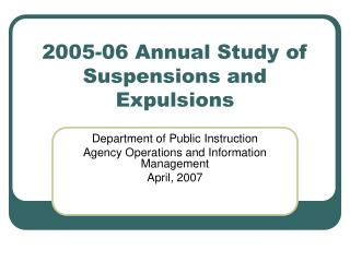 2005-06 Annual Study of Suspensions and Expulsions