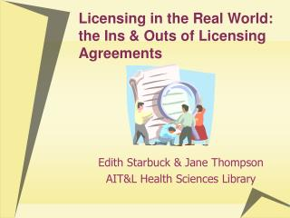 Licensing in the Real World: the Ins & Outs of Licensing Agreements