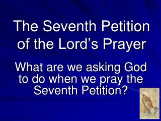The Seventh Petition of the Lord's Prayer