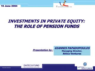 INVESTMENTS IN PRIVATE EQUITY:  THE ROLE OF PENSION FUNDS