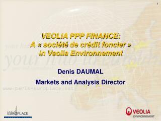 VEOLIA PPP FINANCE: A « société  de crédit foncier» in Veolia Environnement
