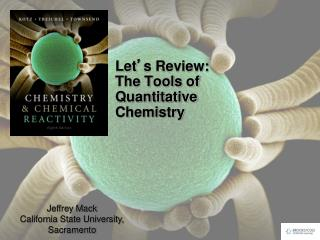 Let ' s Review:  The Tools of Quantitative  Chemistry