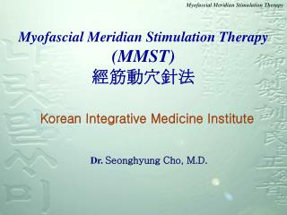 Myofascial Meridian Stimulation Therapy  (MMST) 經筋動穴針法