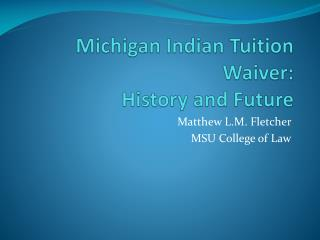 Michigan Indian Tuition Waiver: History and Future
