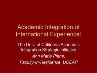 Academic Integration of International Experience: