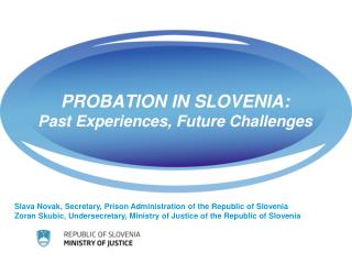PROBATION IN SLOVENIA: Past  Experiences, Future Challenges