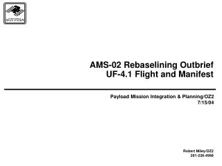 AMS-02 Rebaselining Outbrief UF-4.1 Flight and Manifest