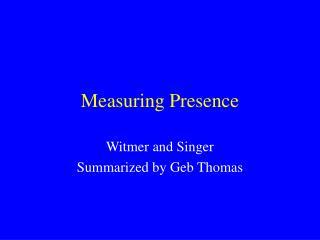 Measuring Presence