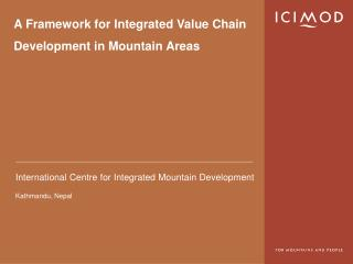 A Framework for Integrated Value Chain Development in Mountain Areas