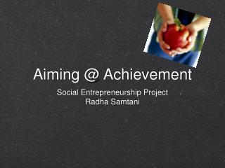 Aiming @ Achievement