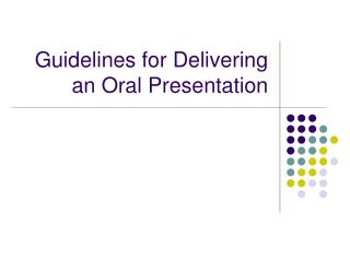 Guidelines for Delivering an Oral Presentation