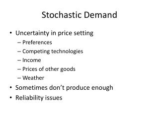 Stochastic Demand