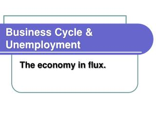Business Cycle & Unemployment