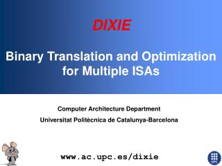 DIXIE Binary Translation and Optimization for Multiple ISAs