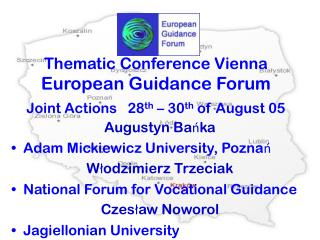 Thematic Conference Vienna European Guidance Forum Joint Actions 28 th  – 30 th  of August 05