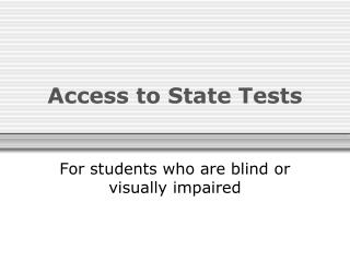 Access to State Tests
