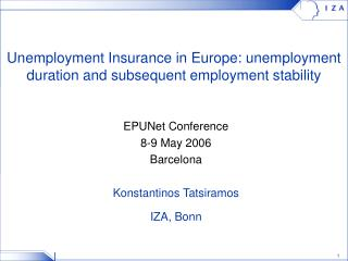 Unemployment Insurance in Europe: unemployment duration and subsequent employment stability