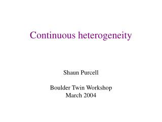 Continuous heterogeneity