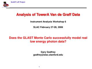 Analysis of TowerA Van de Graff Data Instrument Analysis Workshop 6 SLAC February 27-28, 2006