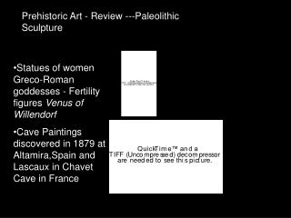 Prehistoric Art - Review ---Paleolithic Sculpture